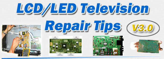 V3.0- Collection of LCD Television Repair Tips ...